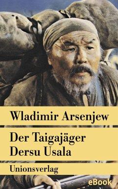 Der Taigajäger Dersu Usala (eBook, ePUB) - Arsenjew, Wladimir