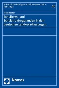 Schulform- und Schulstrukturgarantien in den deutschen Landesverfassungen - Köster, Jonas