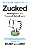 Zucked: Waking Up to the Facebook Catastrophe (eBook, ePUB)