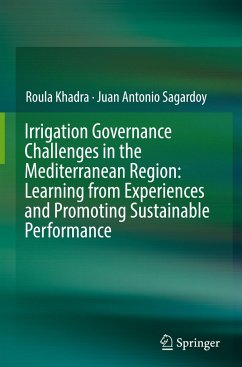 Irrigation Governance Challenges in the Mediterranean Region: Learning from Experiences and Promoting Sustainable Performance - Khadra, Roula; Sagardoy, Juan Antonio
