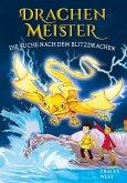Die Suche nach dem Blitzdrachen / Drachenmeister Bd.7