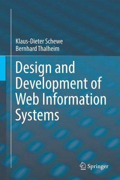 Design and Development of Web Information Systems - Schewe, Klaus-Dieter;Thalheim, Bernhard