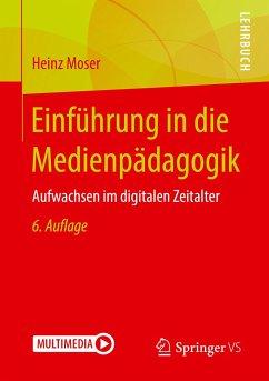 Einführung in die Medienpädagogik - Moser, Heinz