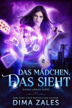 Das Mädchen, das sieht (Sasha Urban Serie, #1) (eBook, ePUB) - Zales, Dima; Zaires, Anna