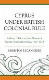 Cyprus under British Colonial Rule (eBook, ePUB)
