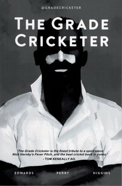 The Grade Cricketer (eBook, ePUB) - Edwards, Dave; Higgins, Ian; Perry, Sam