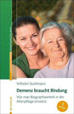 Demenz braucht Bindung (eBook, ePUB) - Stuhlmann, Wilhelm