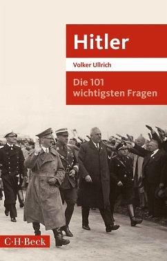 Die 101 wichtigsten Fragen: Hitler (eBook, ePUB) - Ullrich, Volker