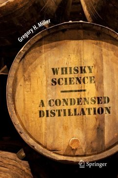 A Condensed Distillation of Whisky Science - Miller, Gregory H.