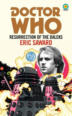 Doctor Who: Resurrection of the Daleks (eBook, ePUB) - Saward, Eric