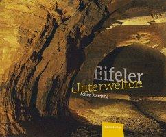 Eifeler Unterwelten - Konejung, Achim