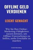 Offline Geld verdienen leicht gemacht (eBook, ePUB)