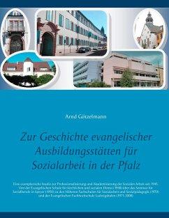 Zur Geschichte evangelischer Ausbildungsstätten für Sozialarbeit in der Pfalz
