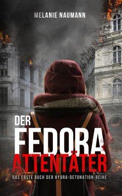 Der Fedora Attentäter (eBook, ePUB) - Naumann, Melanie