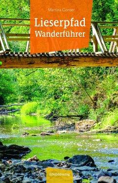 Lieserpfad Wanderführer - Gonser, Martina