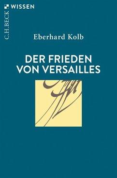 Der Frieden von Versailles (eBook, ePUB) - Kolb, Eberhard