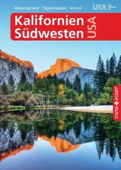 Kalifornien & Südwesten USA - VISTA POINT Reiseführer A bis Z - Schmidt-Brümmer, Horst; Sieler, Carina