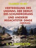Verteidigung des Unsinns, der Demut, des Schundromans und anderer mißachteter Dinge (German) (eBook, ePUB)