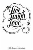 Live Laugh Love Hochzeits-Notizbuch: 120 Gepunktete Seiten in A5 ALS Geschenk, Für Notizen Usw.