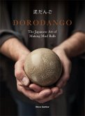 Dorodango: The Japanese Art of Making Mud Balls (Ceramic Art Projects, Mindfulness and Meditation Books)