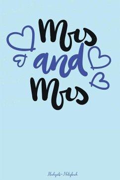 Mrs & Mrs Hochzeits-Notizbuch: 120 Linierte Seiten in A5 ALS Geschenk, Für Notizen Usw. Für Ein Gleichgeschlechtliches Paar - Gefuhl, Bucher Mit