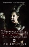 Becoming La Lechuza (Escape From Reality Series, #23) (eBook, ePUB)