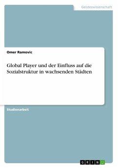 Global Player und der Einfluss auf die Sozialstruktur in wachsenden Städten
