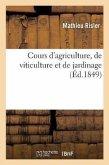 Cours d'Agriculture, de Viticulture Et de Jardinage Dédié Aux Élèves de l'Asile Agricole de Cernay