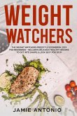 Weight Watchers: The Weight Watchers Freestyle Cookbook 2019 for Beginners - Includes Delicious Healthy Recipes to Get Into Shape & Loo