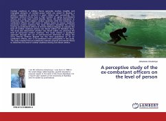 A perceptive study of the ex-combatant officers on the level of person