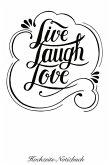 Live Laugh Love Hochzeits-Notizbuch: 120 Linierte Seiten in A5 ALS Geschenk, Für Notizen Usw.