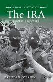 A Short History of the IRA (eBook, ePUB)
