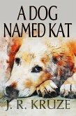 A Dog Named Kat (Short Fiction Young Adult Science Fiction Fantasy) (eBook, ePUB)