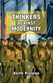 Thinkers Against Modernity (eBook, ePUB)