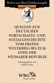 Quellen zur deutschen Wirtschafts- und Sozialgeschichte vom Ersten Weltkrieg bis zum Ende der Weimarer Republik (eBook, PDF)