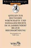 Quellen zur deutschen Wirtschafts- und Sozialgeschichte im 19. Jahrhundert bis zur Reichsgründung (eBook, PDF)