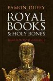 Royal Books and Holy Bones (eBook, PDF)