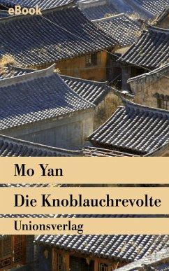 Die Knoblauchrevolte (eBook, ePUB) - Yan, Mo