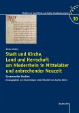 Stadt und Kirche, Land und Herrschaft am Niederrhein in Mittelalter und anbrechender Neuzeit (eBook, PDF)
