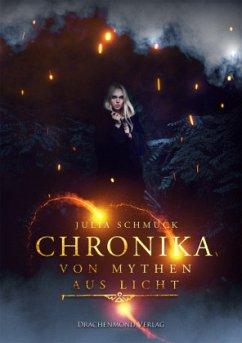 Chronika 2 - Von Mythen aus Licht - Schmuck, Julia