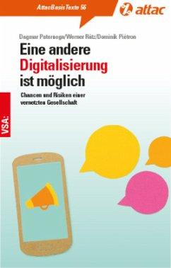 Eine andere Digitalisierung ist möglich - Rätz, Werner; Paternoga, Dagmar; Piétron, Dominik