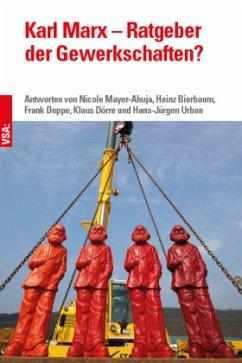 Karl Marx - Ratgeber der Gewerkschaften? - Mayer-Ahuja, Nicole;Bierbaum, Heinz;Deppe, Frank