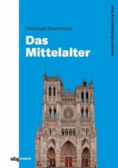WBG Architekturgeschichte (eBook, PDF) - Brachmann, Christoph; Engelberg, Meinrad Von; Freigang, Christian