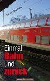 Einmal Bahn und zurück (eBook, ePUB)
