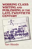Working-class writing and publishing in the late twentieth century (eBook, ePUB)