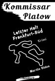 Kommissar Platow, Band 15: Letzter Halt Frankfurt-Süd (eBook, ePUB)