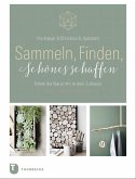 Sammeln, Finden, Schönes schaffen (eBook, PDF)