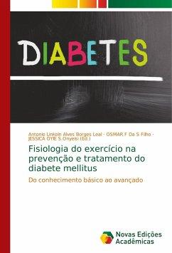 Fisiologia do exercício na prevenção e tratamento do diabete mellitus - Alves Borges Leal, Antonio Linkoln Da S Filho, Osmar F