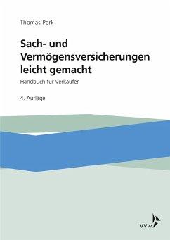 Sach- und Vermögensversicherungen leicht gemacht (eBook, PDF) - Perk, Thomas