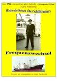 Weltweite Reisen eines Schiffsfunkers - Frequenzwechsel - Teil 2